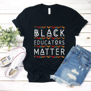 Black Educators Matter T shirt