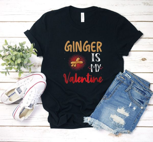 Ginger Is My Valentine T Shirt