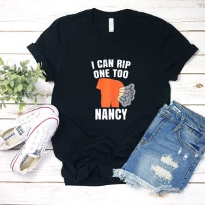 I Can Rip One Too Nancy T Shirt
