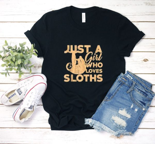 just a girl who loves sloths T Shirt