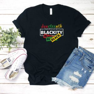 Juneteenth I'm Black Everyday' T Shirt