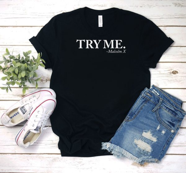 Try Me Malcolm X T Shirt