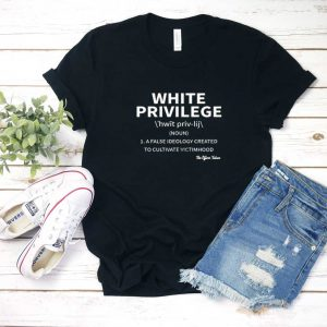 White Privilege Definition T Shirt