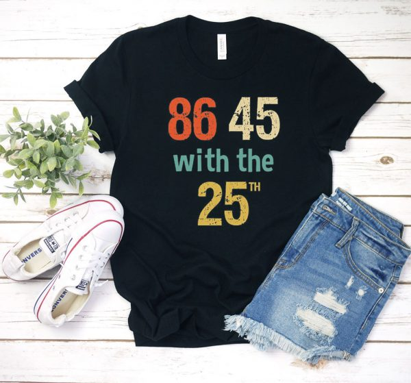 86 45 With The 25th T Shirt