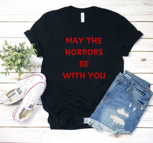 May The Horrors Be With You T Shirt