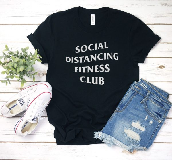 Social Distancing Fitness Club T Shirt