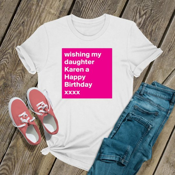 Wishing My Daughter T Shirt