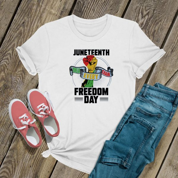 Juneteenth Break Every Chain Freedom Day T Shirt