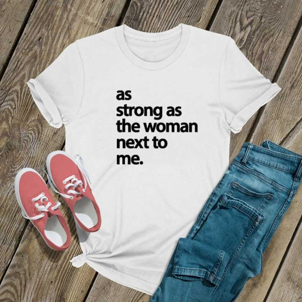 As a Strong As The Woman T Shirt