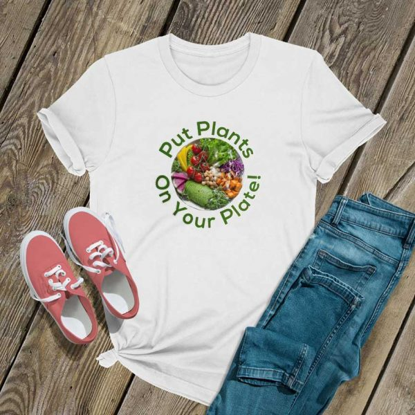 Put Plants On Your Plate T Shirt