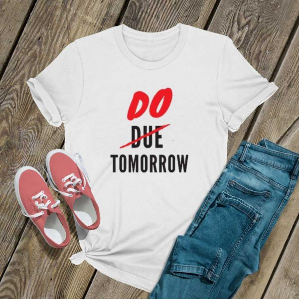 Do Tomorrow Letter T Shirt