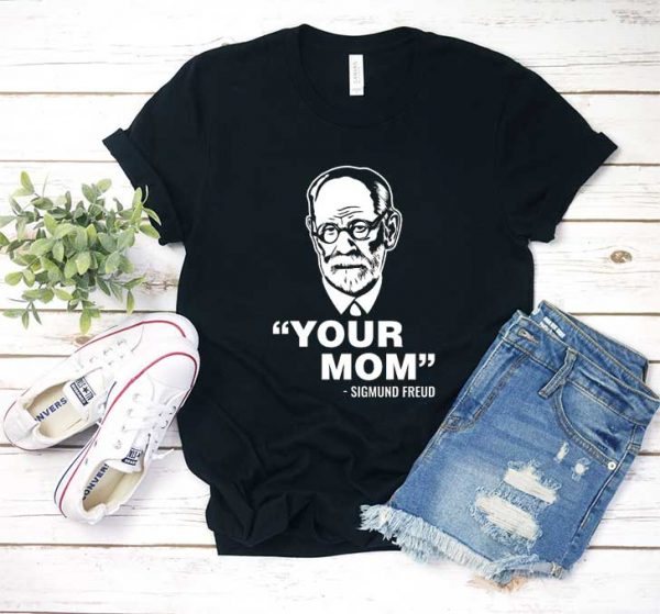 Freuds Your Mom T Shirt