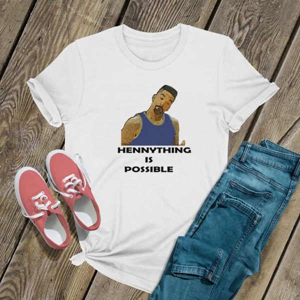 Hennything Is Possible T Shirt
