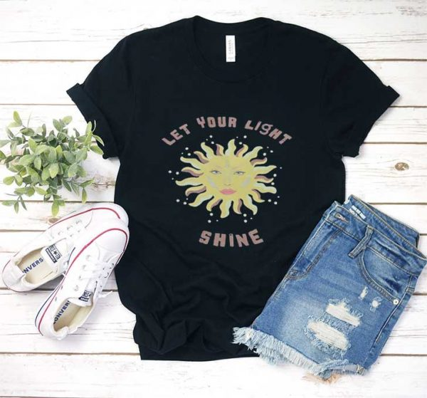 Let Your Light Shine T Shirt