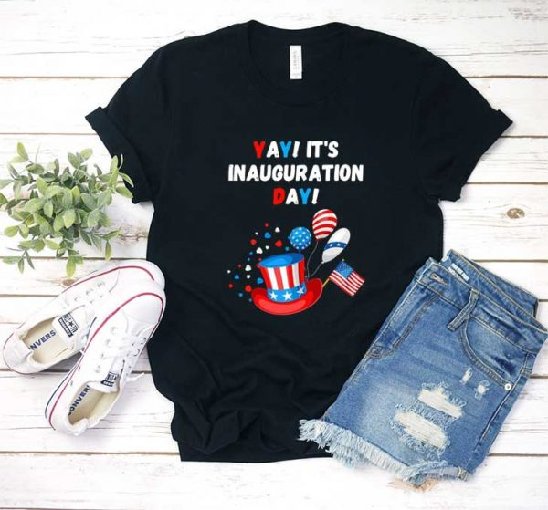 Yay Its Inauguration Day T Shirt