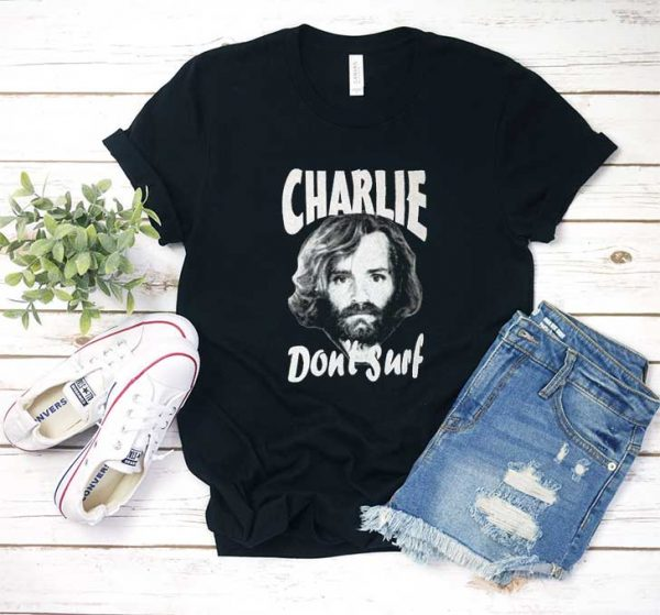 Charlie Dont Surf Graphic T Shirt