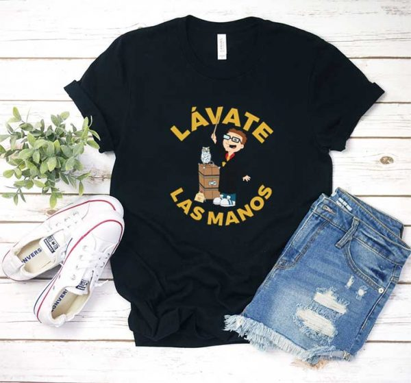 Dad Lavate Las Manos T Shirt