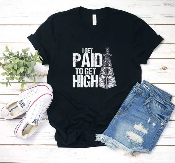 I Get Paid To Get High T Shirt