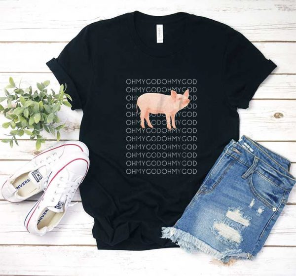 Oh My God Pig T Shirt
