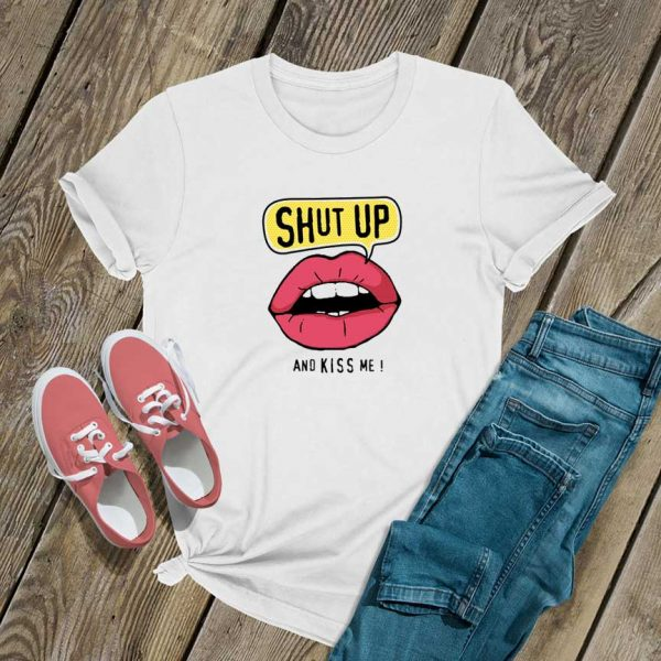Shut Up n Kiss Me Graphic T Shirt