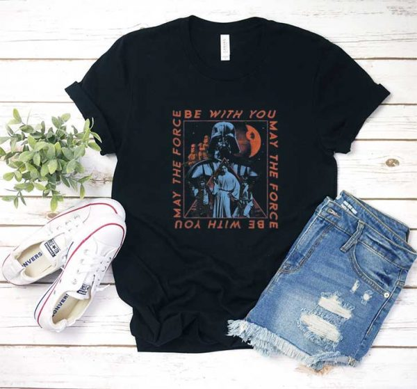 The Force Be With You T Shirt