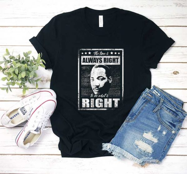 The Time is Always Right T Shirt