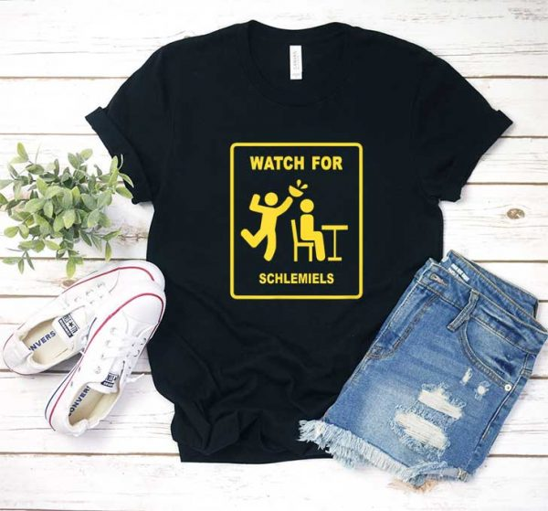 Watch For Schlemiels T Shirt
