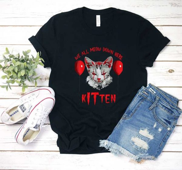We All Meow Down Here T Shirt