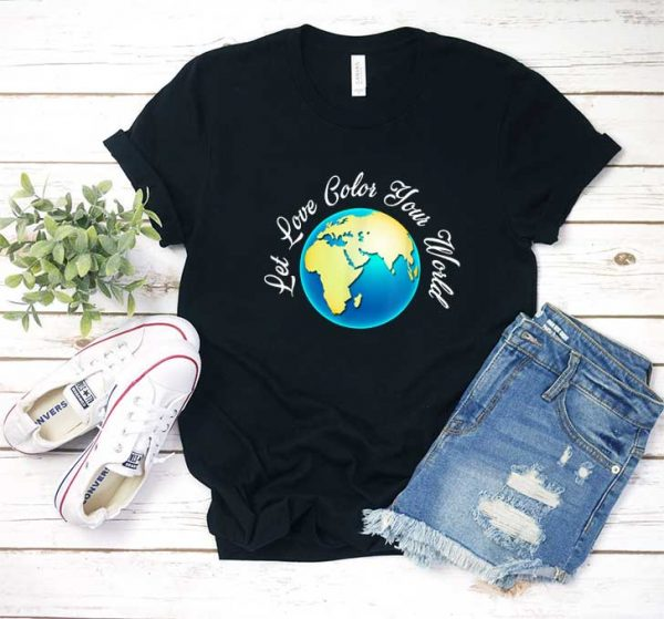 Let Love Color Your World T Shirt