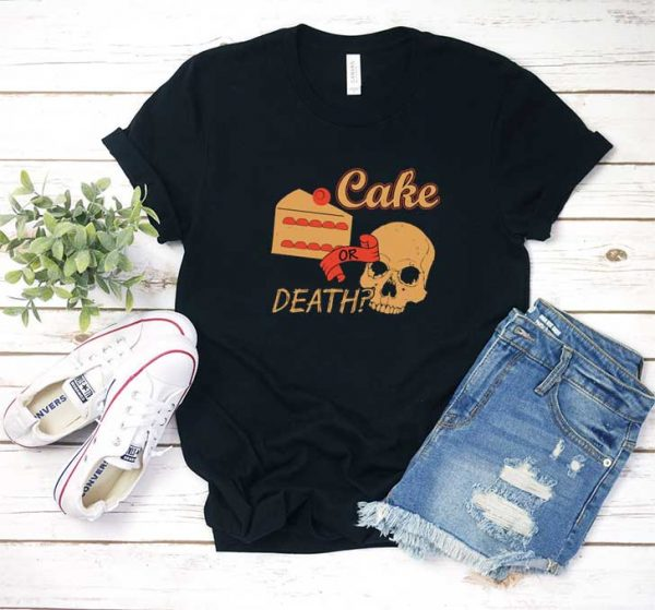 Cake Or Death T Shirt