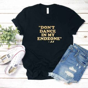 Dont Dance In My Endzone Shirt