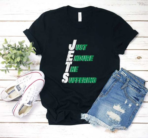 Just Endure The Suffering T Shirt