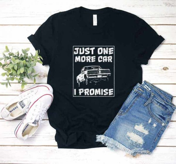 Just One More Car Shirt