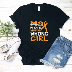 Messed With The Wrong Girl Shirt