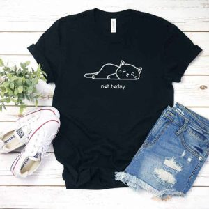 Not Today Lazy Cat T Shirt