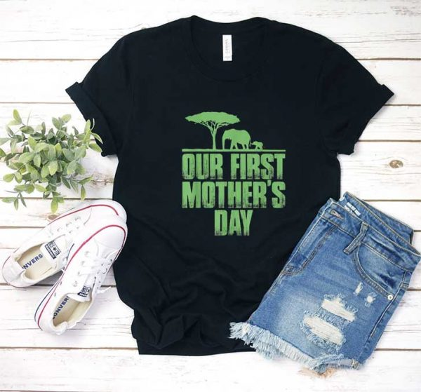 Our First Mothers Day T Shirt