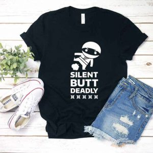 Silent Butt Deadly Shirt