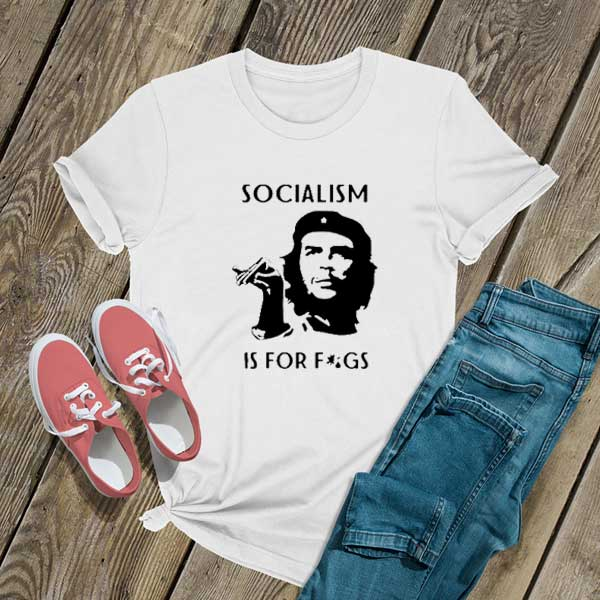 Socialism is For Figs T Shirt