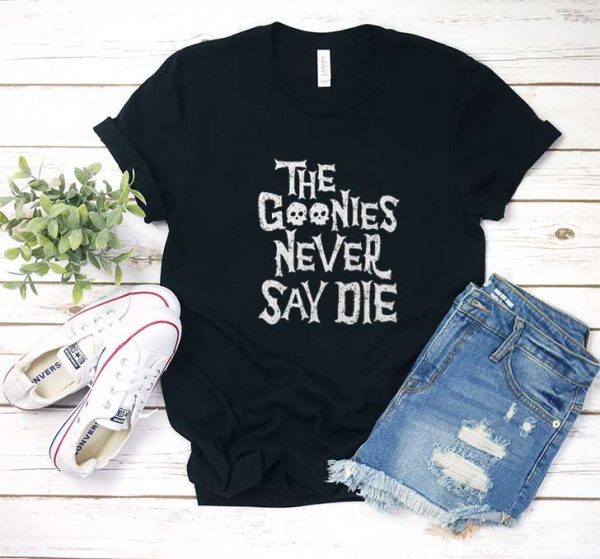 The Goonies Never Say Die T Shirt